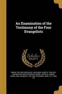 EXAM OF THE TESTIMONY OF THE 4
