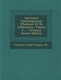 Souvenirs Contemporains D'histoire Et De Littérature, Volume 1... - Primary Source Edition