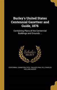 BURLEYS US CENTENNIAL GAZETTEE