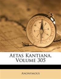 Aetas Kantiana, Volume 305