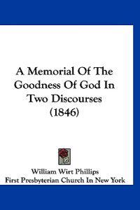 A Memorial of the Goodness of God in Two Discourses