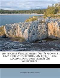 Amtliches Verzeichniss Des Personals Und Der Studirenden an Der Julius-Maximilians-Universitat Zu Wurzburg...