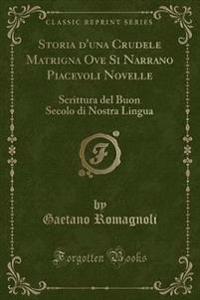 Storia d'una Crudele Matrigna Ove Si Narrano Piacevoli Novelle