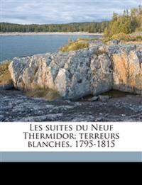Les suites du Neuf Thermidor; terreurs blanches, 1795-1815