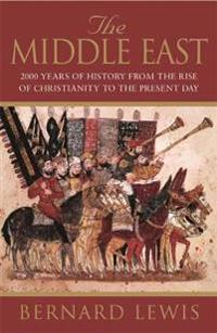 Middle east - 2000 years of history from the rise of christianity to the pr