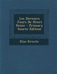Les Derniers Jours de Henri Heine - Primary Source Edition