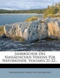 Jahrbücher Des Nassauischen Vereins Für Naturkunde, Volumes 21-22...