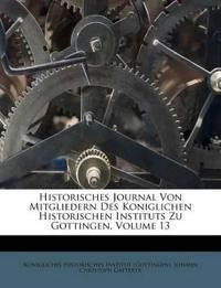Historisches Journal Von Mitgliedern Des Koniglichen Historischen Instituts Zu Gottingen, Volume 13
