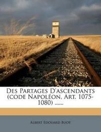 Des Partages D'ascendants (code Napoléon, Art. 1075-1080) ......