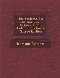 Die Schlacht Bei Enzheim Den 4. October 1674... Heft 13 - Primary Source Edition