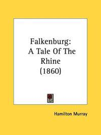 Falkenburg: A Tale Of The Rhine (1860)