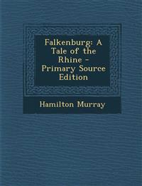 Falkenburg: A Tale of the Rhine