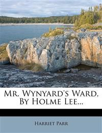 Mr. Wynyard's Ward, By Holme Lee...