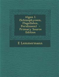 Algen I. (Schizophyceen, Flagellaten, Peridineen)