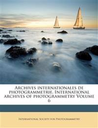 Archives internationales de photogrammetrie. International archives of photogrammetry Volume 6