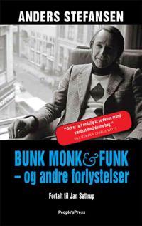 Bunk, Monk & funk - og andre forlystelser