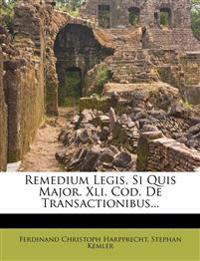 Remedium Legis, Si Quis Major. Xli. Cod. De Transactionibus...