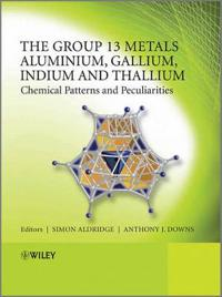 The Group 13 Metals Aluminium, Gallium, Indium and Thallium: Chemical Patterns and Peculiarities