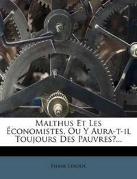 Malthus Et Les Economistes, Ou y Aura-T-Il Toujours Des Pauvres?...