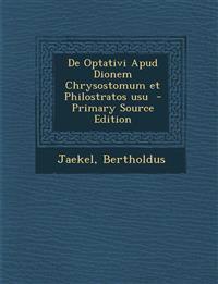 De Optativi Apud Dionem Chrysostomum et Philostratos usu