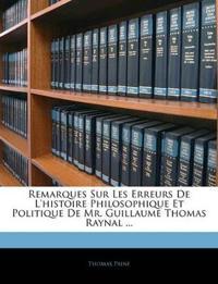 Remarques Sur Les Erreurs De L'histoire Philosophique Et Politique De Mr. Guillaume Thomas Raynal ...