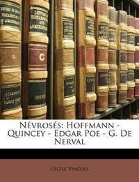 Névrosés: Hoffmann - Quincey - Edgar Poe - G. De Nerval