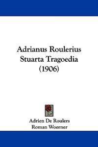 Adrianus Roulerius Stuarta Tragoedia