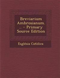 Breviarium Ambrosianum...