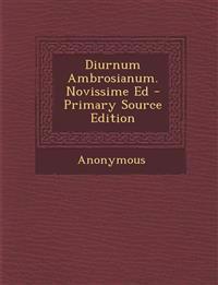 Diurnum Ambrosianum. Novissime Ed - Primary Source Edition