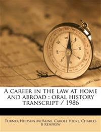 A career in the law at home and abroad : oral history transcript / 1986
