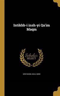 PER-INTIKHB-I INSH-YI QAIM MAQ