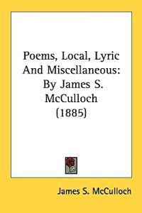 Poems, Local, Lyric and Miscellaneous