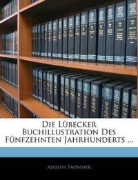 Die Lübecker Buchillustration Des Fünfzehnten Jahrhunderts ...