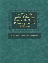 Die Vögel der paläarktischen Fauna. Heft I.