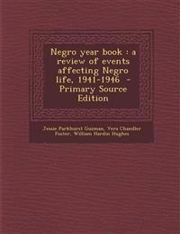 Negro Year Book: A Review of Events Affecting Negro Life, 1941-1946 - Primary Source Edition