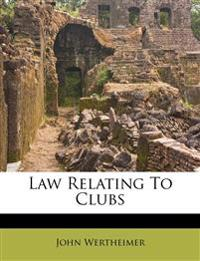 Law Relating To Clubs