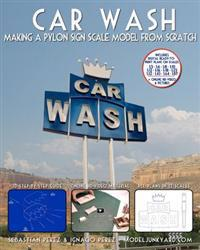Car Wash: Making a Pylon Sign Scale Model from Scratch