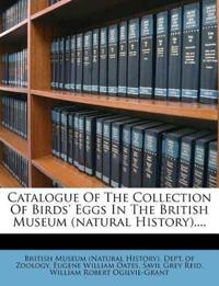 Catalogue Of The Collection Of Birds' Eggs In The British Museum (natural History)....