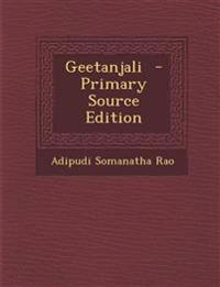 Geetanjali - Primary Source Edition