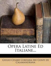 Opera Latine Ed Italiane...