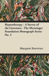 Hypnotherapy - A Survey of the Literature