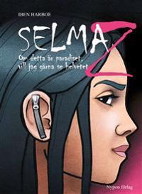 Selma Z : om detta är paradiset, vill jag gärna se helvetet
