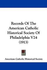Records of the American Catholic Historical Society of Philadelphia