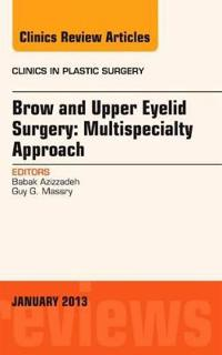 Brow and Upper Eyelid Surgery