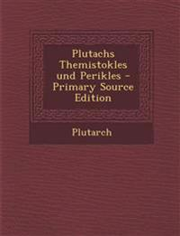 Plutachs Themistokles Und Perikles - Primary Source Edition