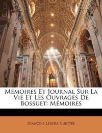 Memoires Et Journal Sur La Vie Et Les Ouvrages de Bossuet: Memoires