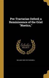 PRE-TRACTARIAN OXFORD A REMINI