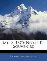 Metz, 1870; Notes Et Souvenirs