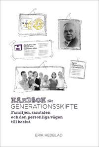 Handbok för generationsskifte : familjen, samtalen och den personliga vägen till beslut