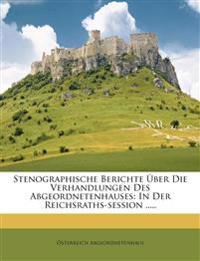 Stenographische Berichte Über Die Verhandlungen Des Abgeordnetenhauses: In Der Reichsraths-session .....